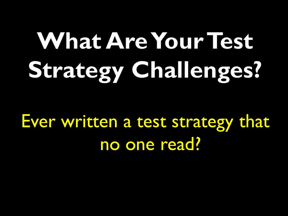What Are Your Test Strategy Challenges