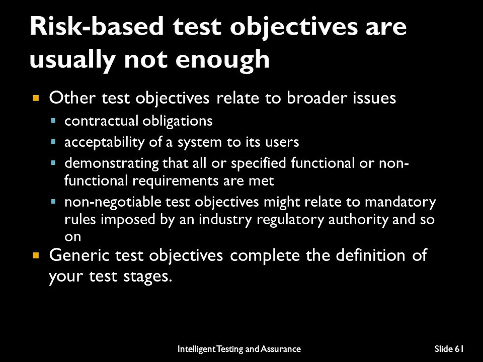 Risk-based test objectives are usually not enough