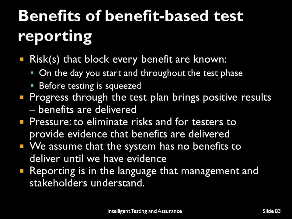 Benefits of benefit-based test reporting