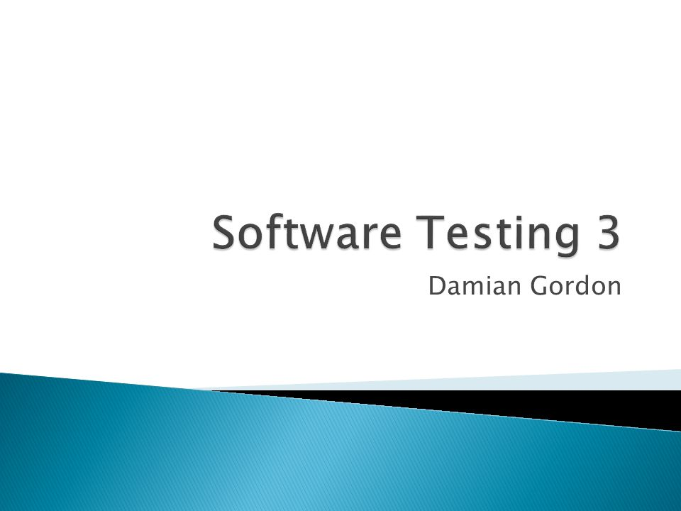 Software Testing 3 Damian Gordon