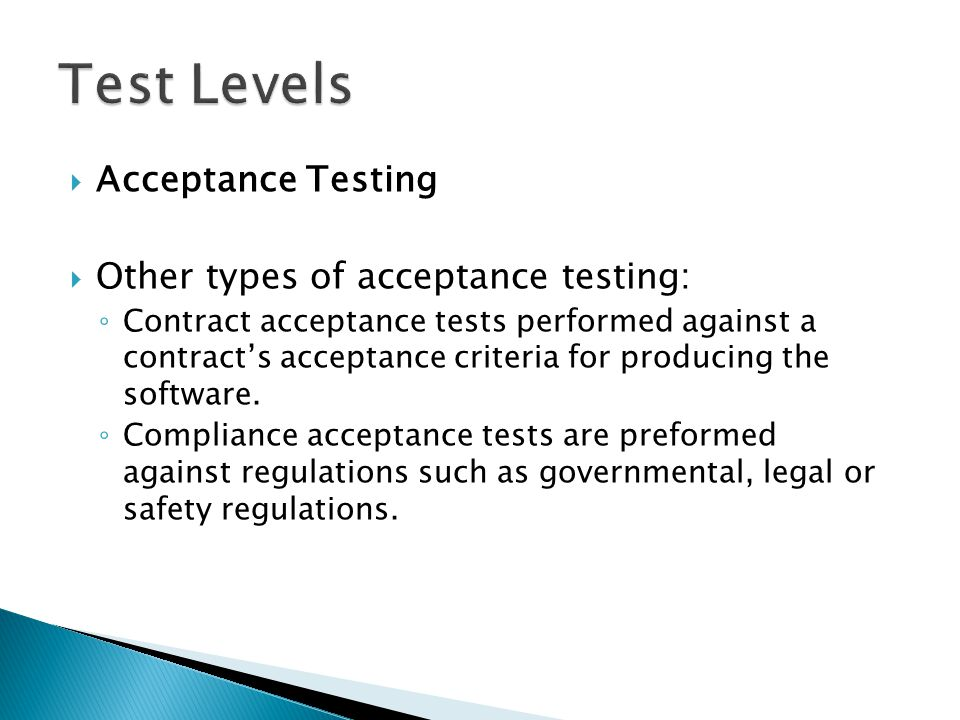 Test Levels Acceptance Testing Other types of acceptance testing: