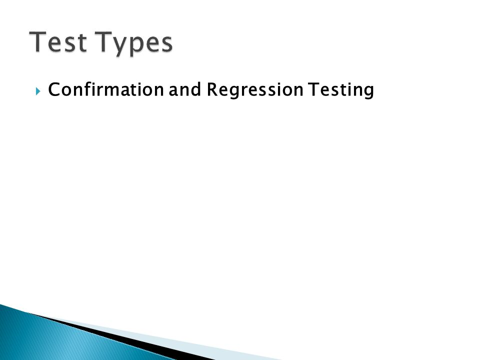 Test Types Confirmation and Regression Testing