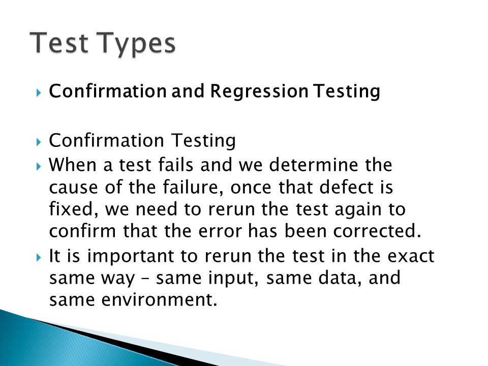 Test Types Confirmation and Regression Testing Confirmation Testing