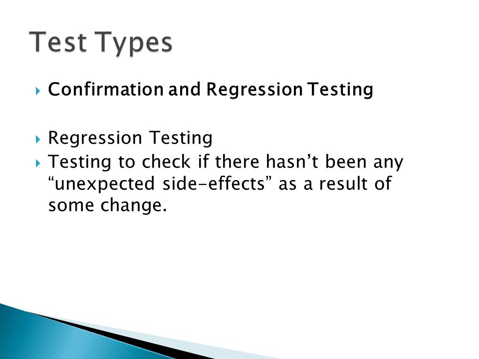 Test Types Confirmation and Regression Testing Regression Testing