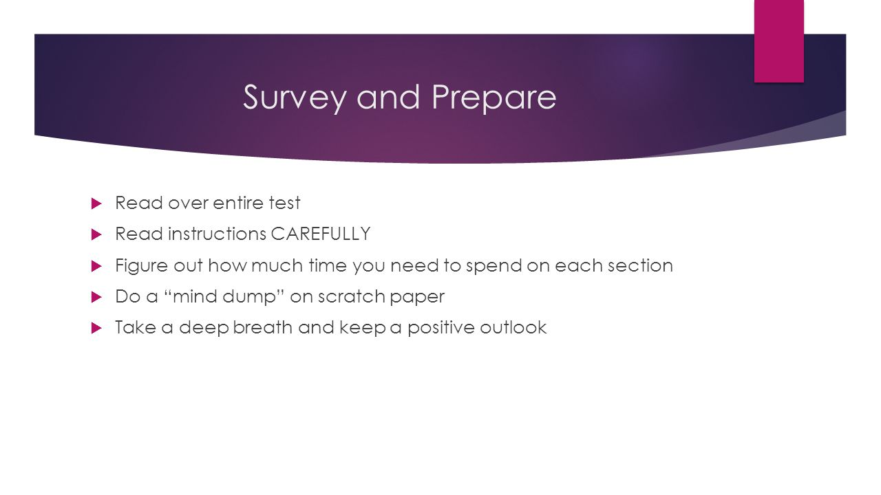 Survey and Prepare Read over entire test Read instructions CAREFULLY