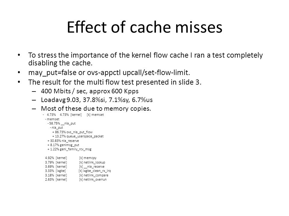 Effect of cache misses To stress the importance of the kernel flow cache I ran a test completely disabling the cache.