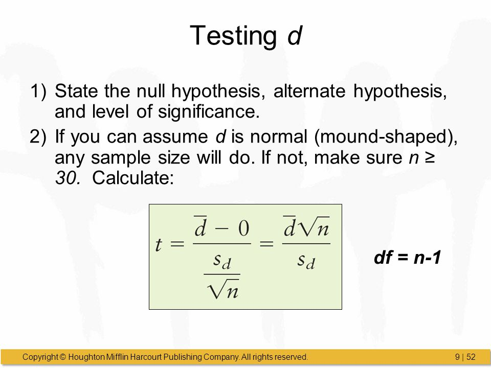 Testing d State the null hypothesis, alternate hypothesis, and level of significance.