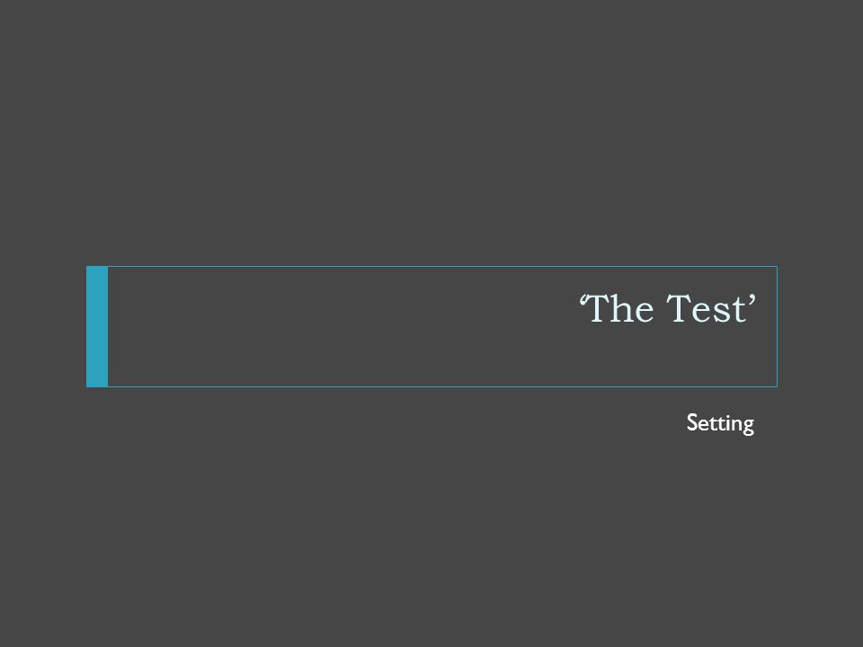 'The Test' Setting