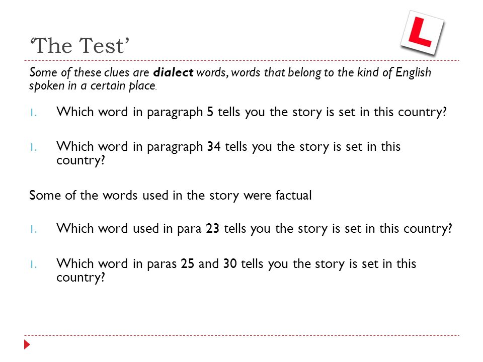 'The Test' Some of these clues are dialect words, words that belong to the kind of English spoken in a certain place.