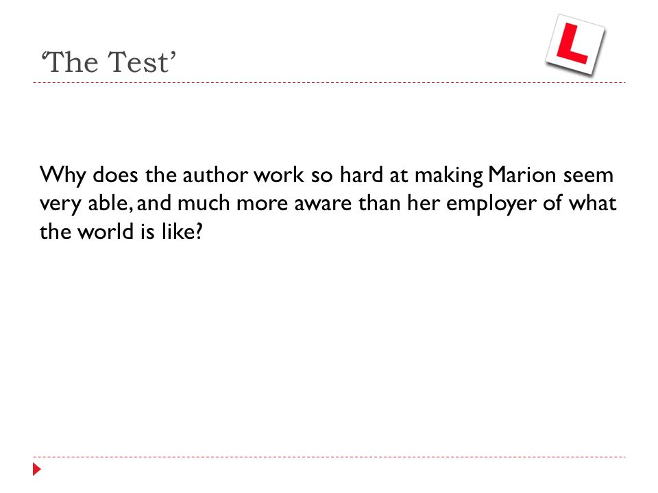 'The Test' Why does the author work so hard at making Marion seem very able, and much more aware than her employer of what the world is like