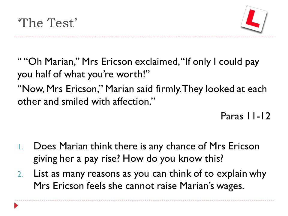 'The Test' Oh Marian, Mrs Ericson exclaimed, If only I could pay you half of what you're worth!