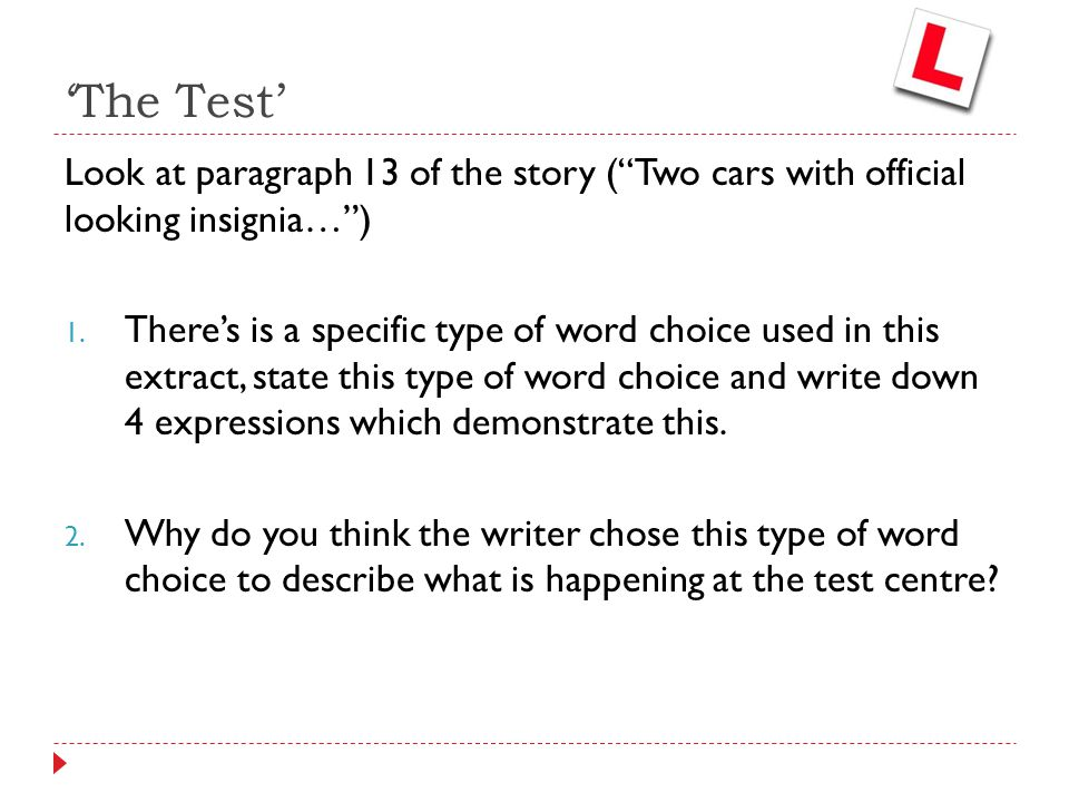 'The Test' Look at paragraph 13 of the story ( Two cars with official looking insignia… )