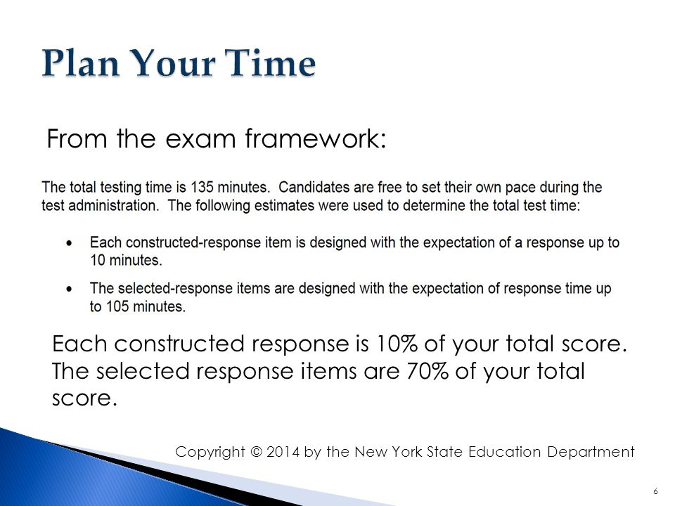 Plan Your Time From the exam framework: