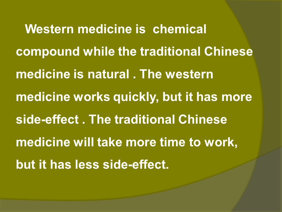Western medicine is chemical compound while the traditional Chinese medicine is natural .