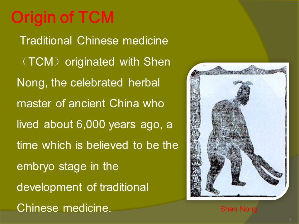 Origin of TCM