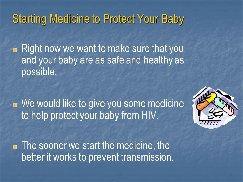 Starting Medicine to Protect Your Baby
