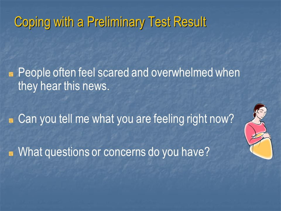 Coping with a Preliminary Test Result
