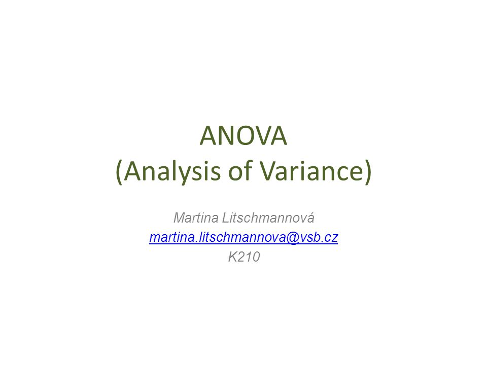 ANOVA (Analysis of Variance)