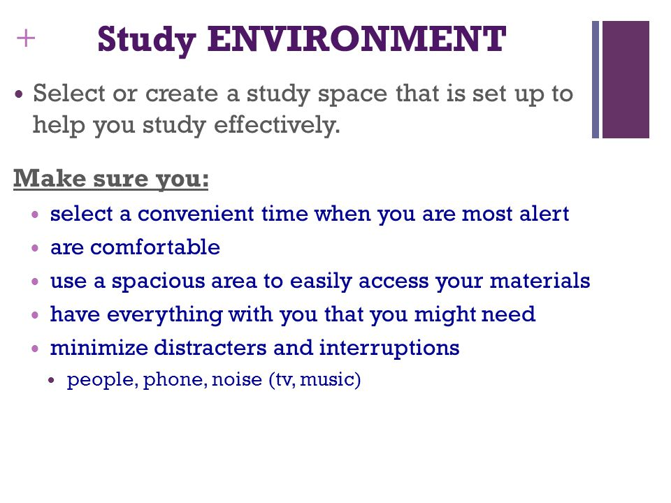 Study ENVIRONMENT Select or create a study space that is set up to