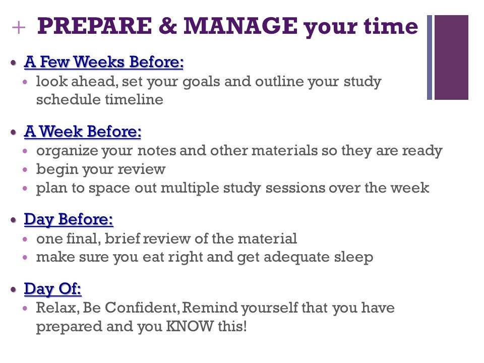 PREPARE & MANAGE your time