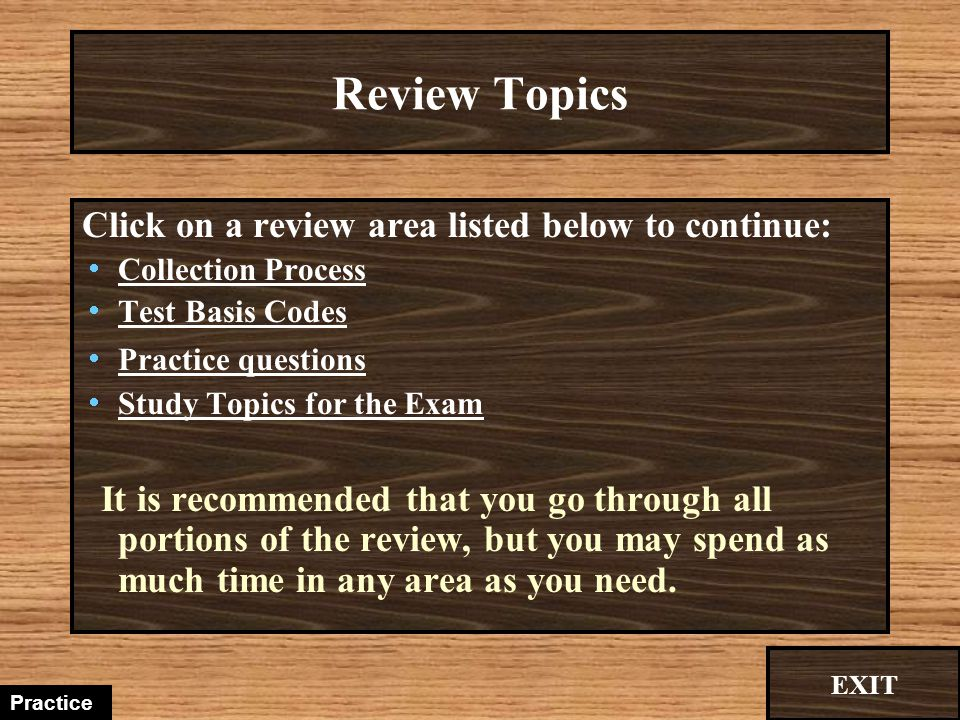 Review Topics Click on a review area listed below to continue: