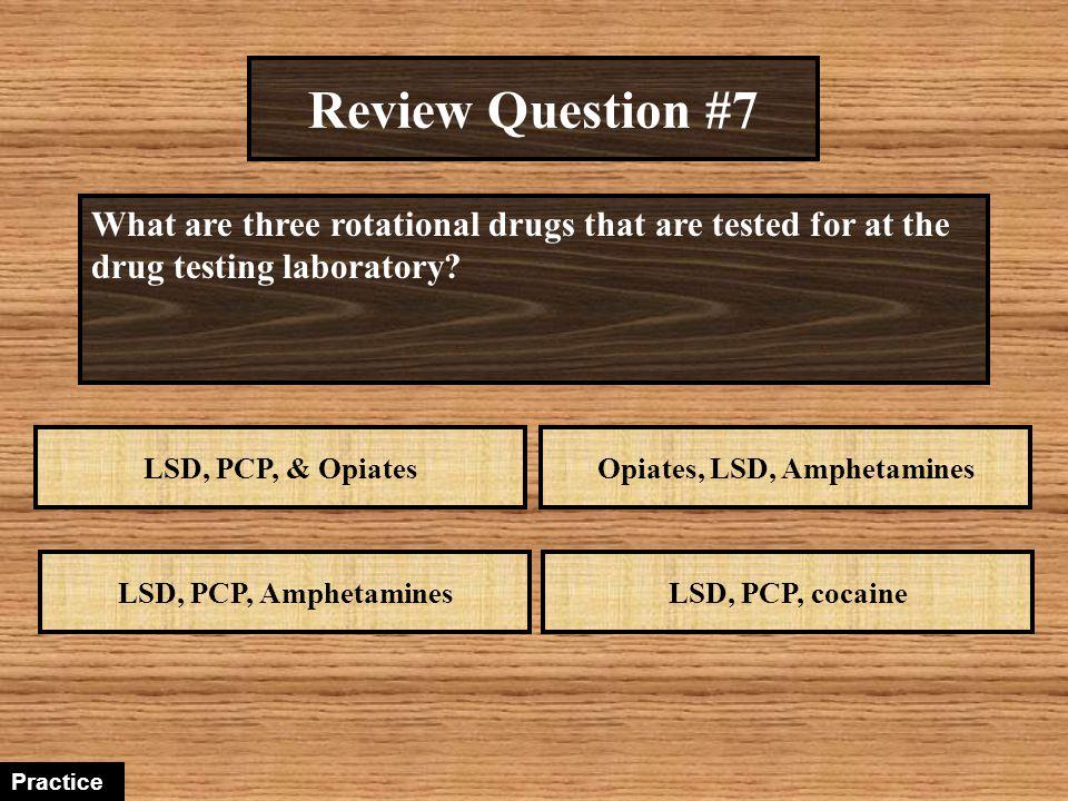 Opiates, LSD, Amphetamines