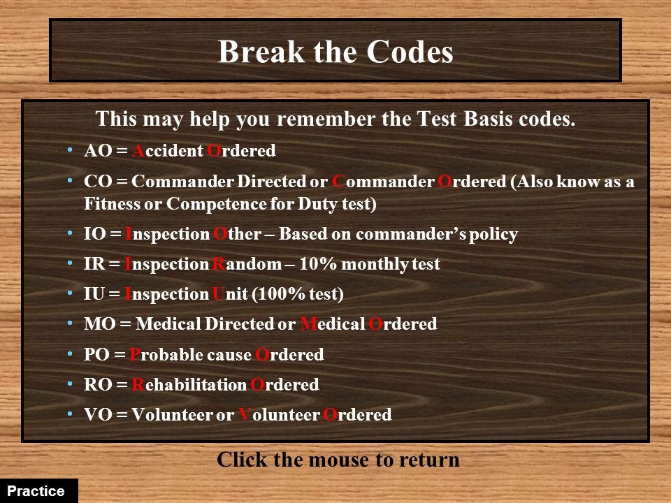 Break the Codes This may help you remember the Test Basis codes.