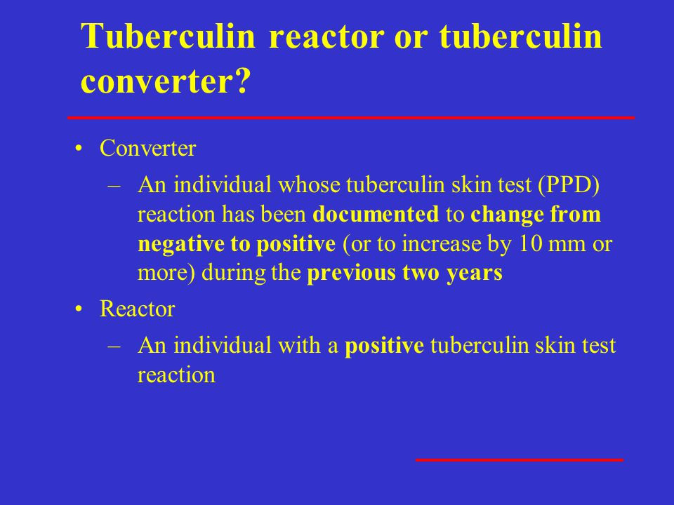 Tuberculin reactor or tuberculin converter