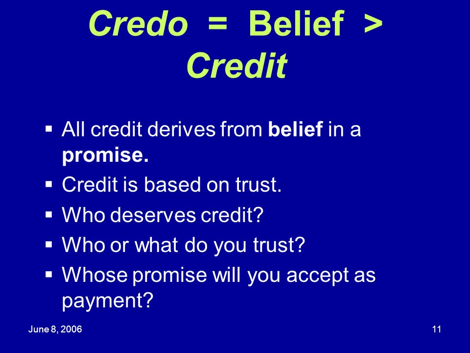Credo = Belief > Credit