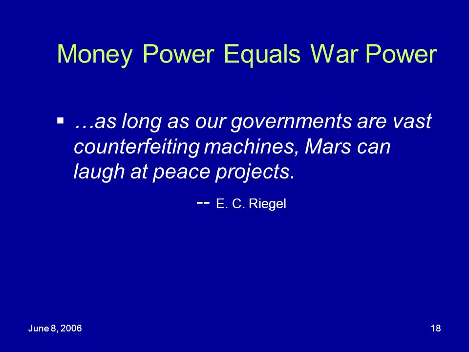 Money Power Equals War Power