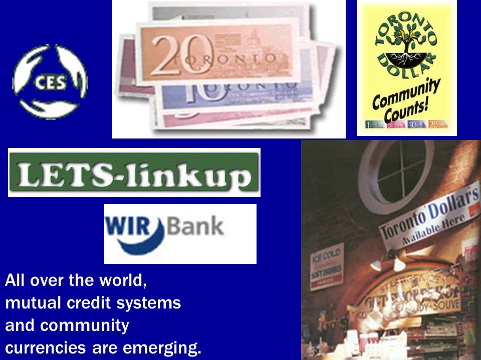 All over the world, mutual credit systems and community currencies are emerging.