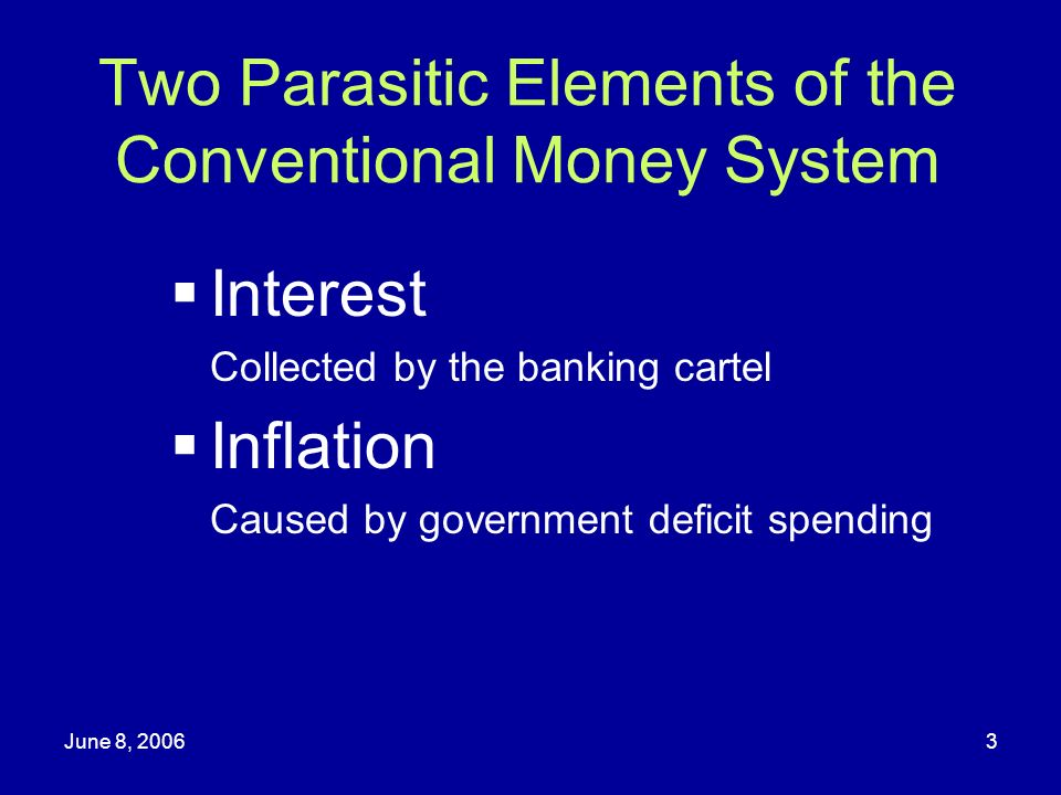 Two Parasitic Elements of the Conventional Money System