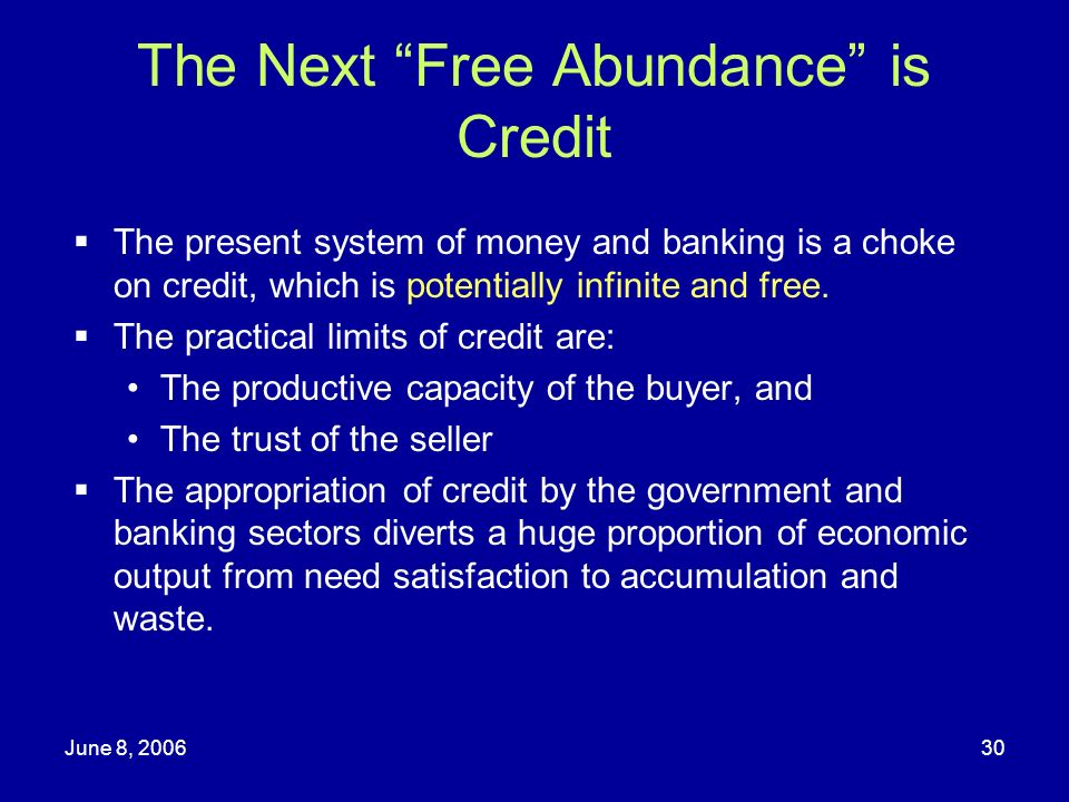 The Next Free Abundance is Credit