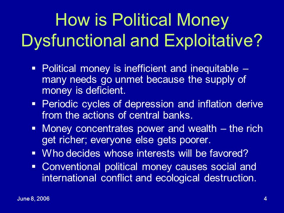 How is Political Money Dysfunctional and Exploitative