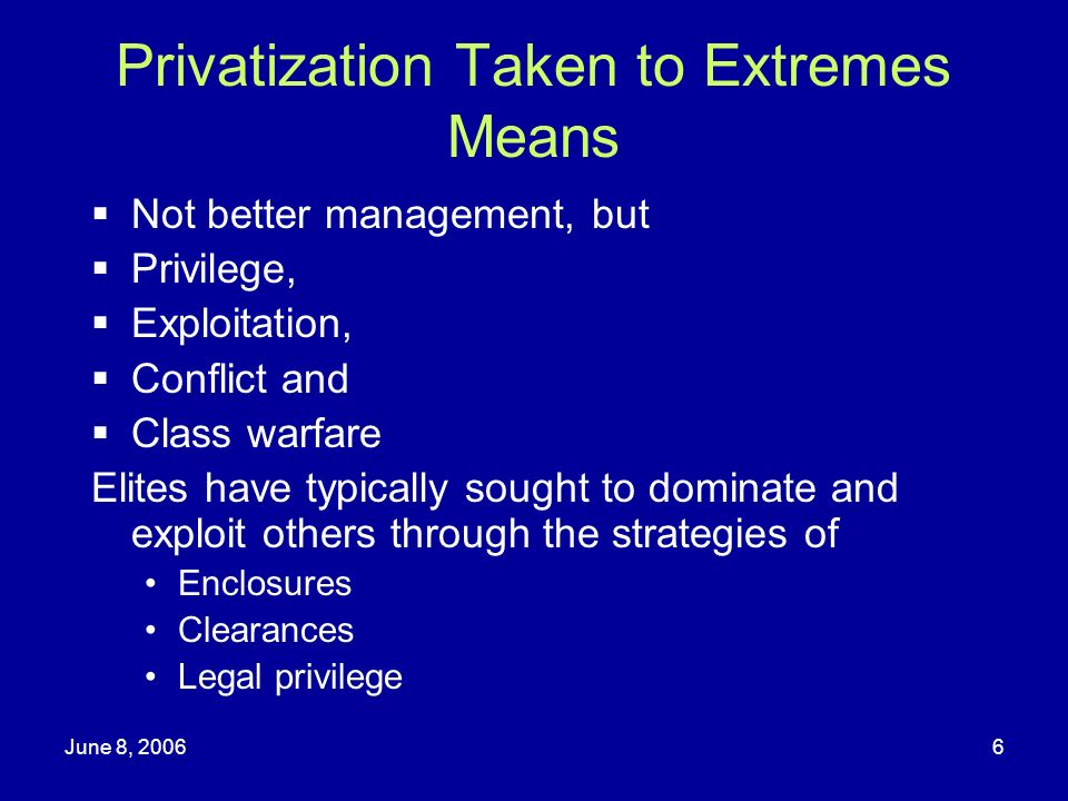 Privatization Taken to Extremes Means
