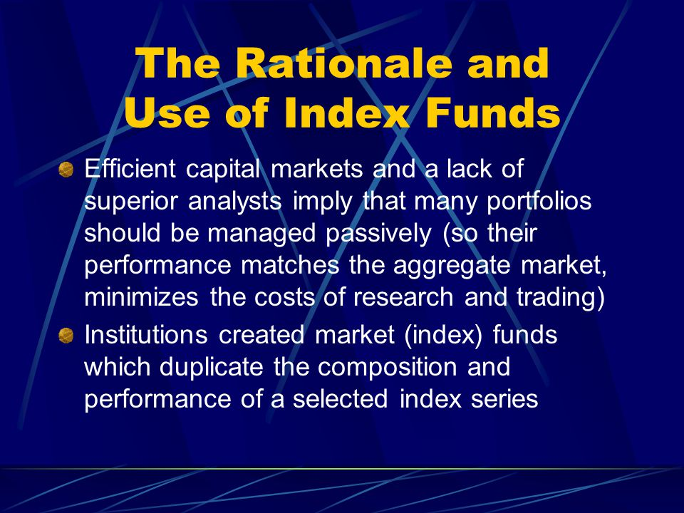 The Rationale and Use of Index Funds