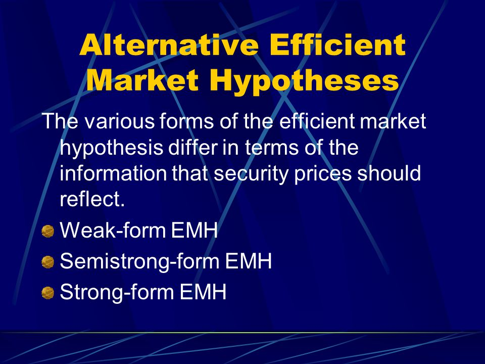 Alternative Efficient Market Hypotheses