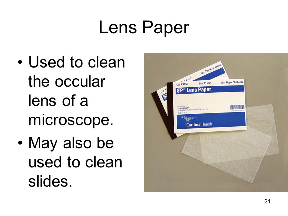 Lens Paper Used to clean the occular lens of a microscope.