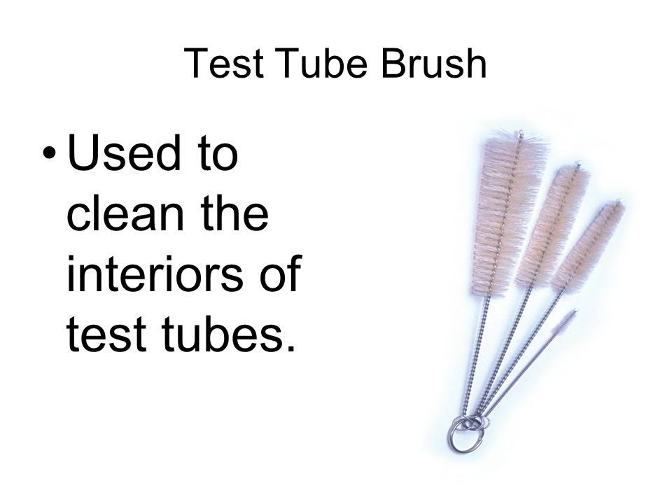 Used to clean the interiors of test tubes.