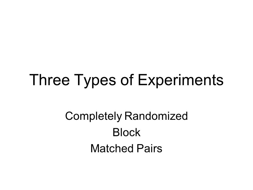 Three Types of Experiments