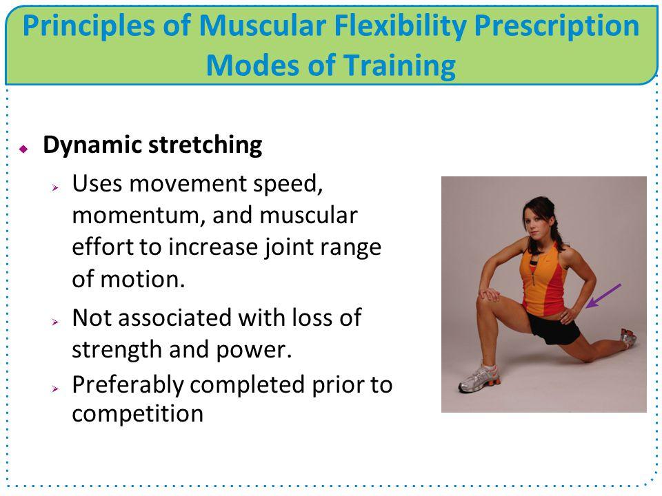 Principles of Muscular Flexibility Prescription Modes of Training