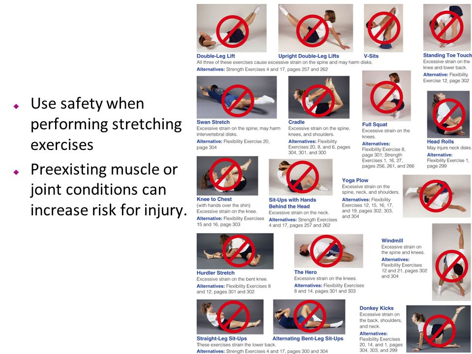 Use safety when performing stretching exercises
