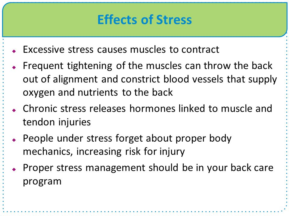Effects of Stress Excessive stress causes muscles to contract