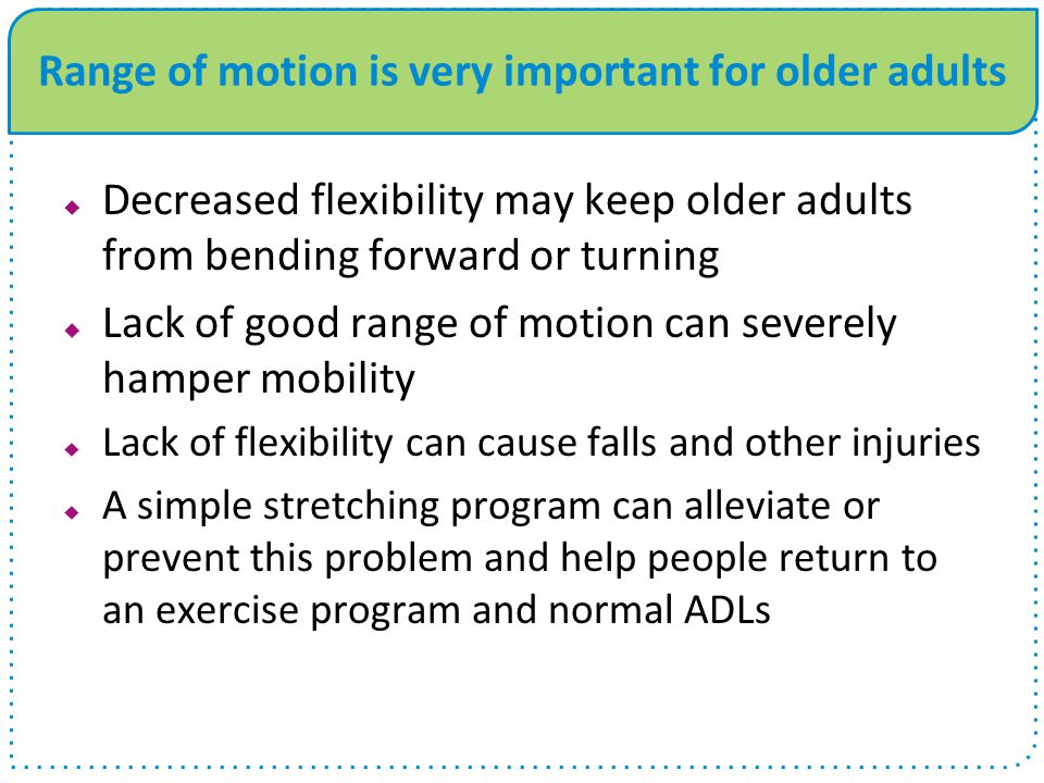 Range of motion is very important for older adults