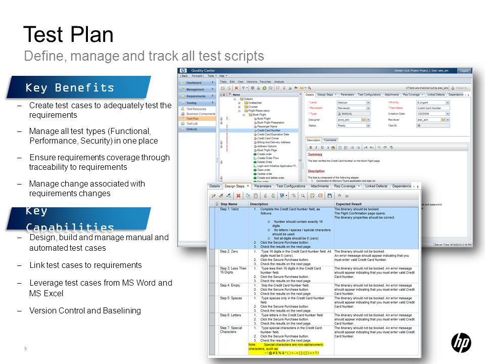 Test Plan Define, manage and track all test scripts Key Benefits