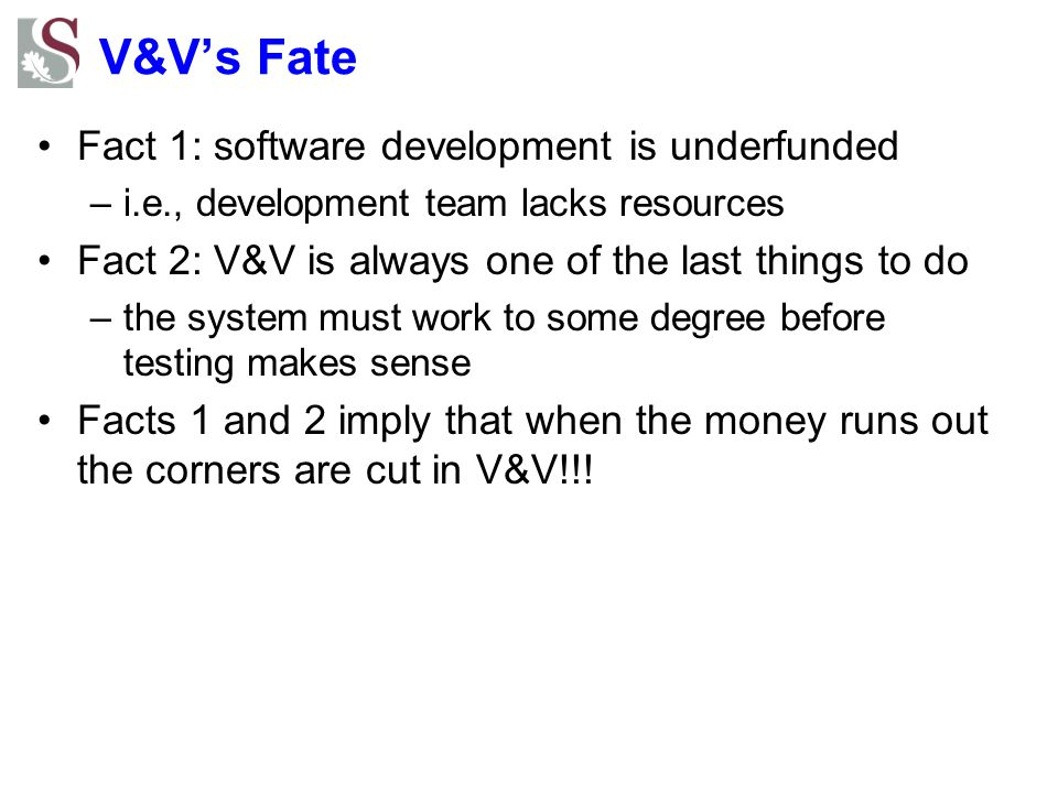 V&V's Fate Fact 1: software development is underfunded