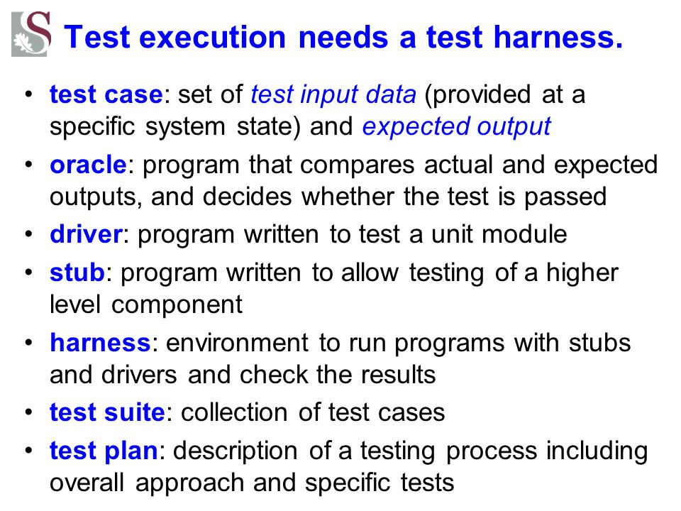 Test execution needs a test harness.