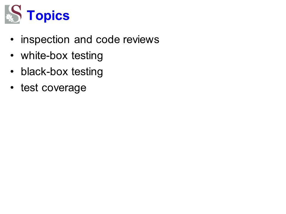 Topics inspection and code reviews white-box testing black-box testing