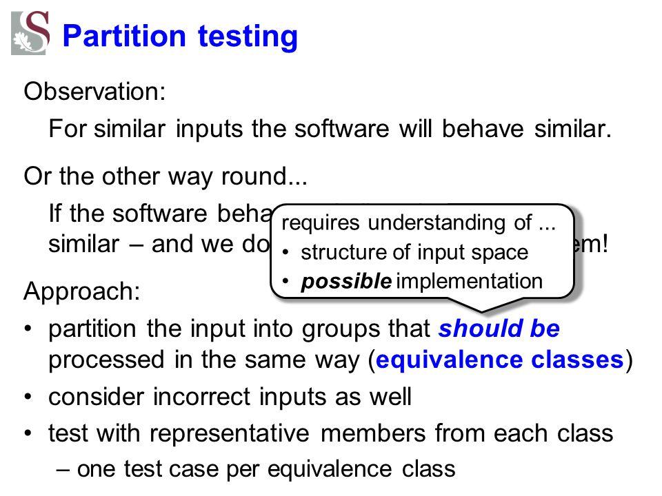 Partition testing Observation: