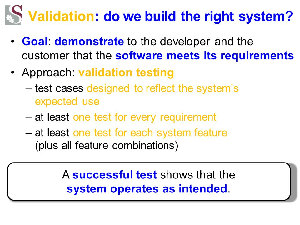 Validation: do we build the right system